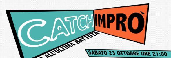 Catch Impro 23 Ottobre 2021